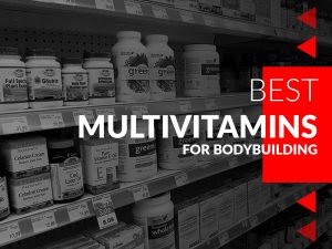 Best-Multivitamins-For-Bodybuilding