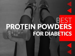 best-protein-powders-for-diabetics